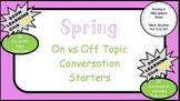 Spring Social Pragmatic Conversation Skills (44 ON vs OFF Topic, Convo Starters)