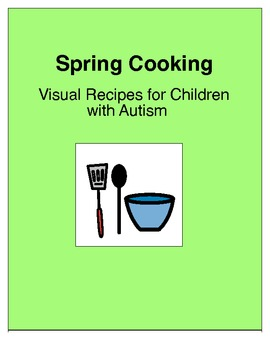Spring Cooking: Visual Recipes for Children with Autism