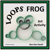 LOOPS FROG  Fraction Craft  (art activity with a little bit of math)
