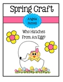 Spring Craft ~ Who Hatches From An Egg?