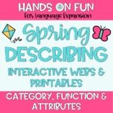 Spring Describing Webs Category Functions & Attributes Vocabulary Visuals!