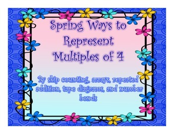 Spring Different Ways to Represent Multiples of 4