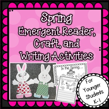 Spring Emergent Reader, Craft, and Writing Activities NO PREP