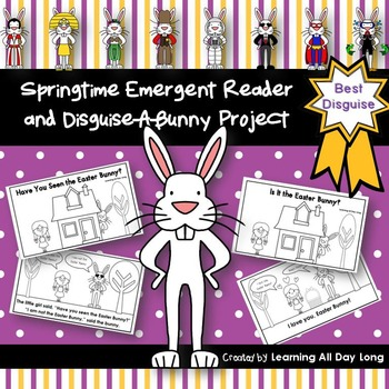 Easter Emergent Reader and Disguise the Easter Bunny Project