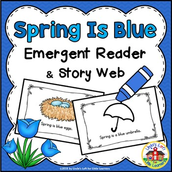 Spring Emergent Reader and Story Web: Spring Is Blue