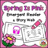 Spring Emergent Reader and Story Web: Spring Is Pink