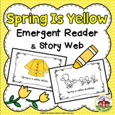 Spring Emergent Reader and Story Web: Spring Is Yellow