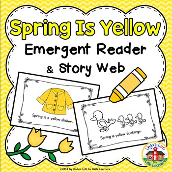 Spring Emergent Reader and Story Web Activity: Spring Is Yellow