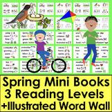 Spring Activities: Readers: Differentiated with 3 Levels + Illustrated Word Wall