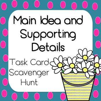 Spring / End of Year Main Idea and Supporting Details Task