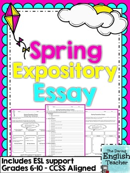 Spring Expository Essay - Grades 6-10 - CCSS Aligned