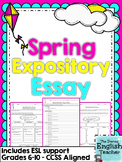 Spring Expository Essay - Grades 6-10 - CCSS Aligned
