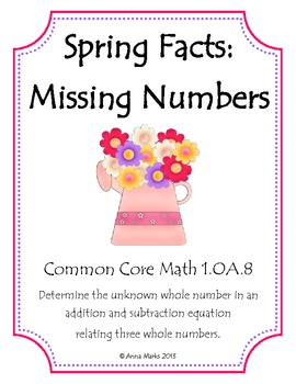 Spring Facts: Missing Numbers: Common Core Math 1.OA.8