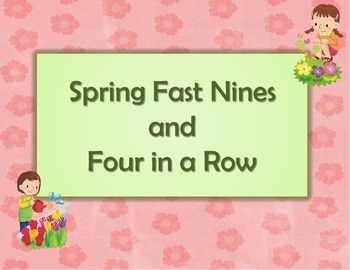Spring Fast 9's and Four in a Row