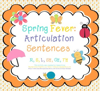 Spring Fever: Articulation Sentences Pack (R,S,L,SH,CH,TH)