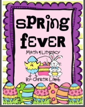 Spring Fever! {Easter and Spring Themed Math, Literacy & Art}