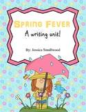 Spring Fever: Writing Unit