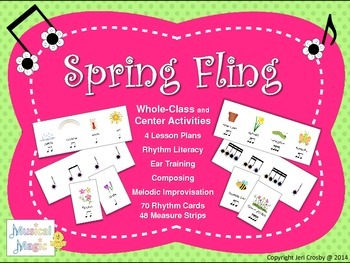Spring Fling!  - Engaging Rhythm Literacy, Composing and P