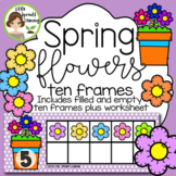 Spring Flowers  Ten Frames (includes worksheet)