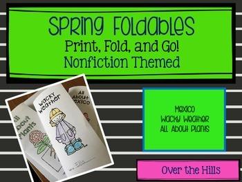 Spring Foldables: Nonfiction Print & Go {Wacky Weather, Plants, Mexico}
