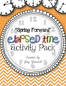 """Spring Forward"" Elapsed Time Activity Pack"