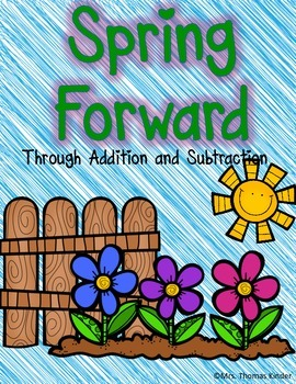 Spring Forward Math {Addition, Subtraction}