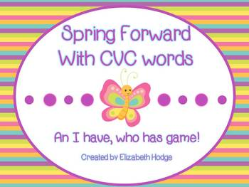 Spring Forward with CVC Words- I have, who has game