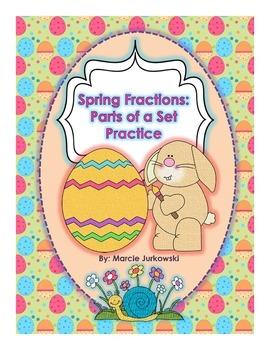 Spring Fractions Parts of a Set or Group