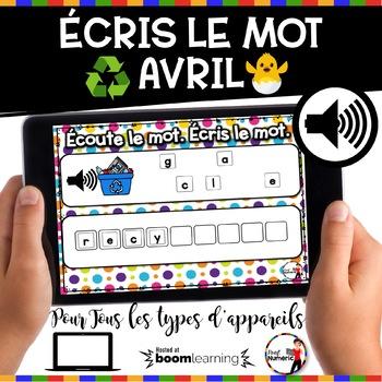 Spring French BOOM cards - Écoute et écris le mot.(AVRIL : Jeu 1)