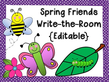 Spring Friends Write-the-Room Activity {Editable!}