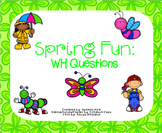 Spring Fun: WH Question Pack