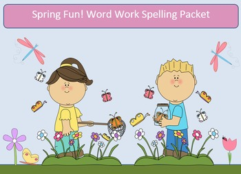 Spring Fun! Word Work Packet – 10 words, no prep spelling packet, 50+ pages