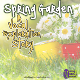 Spring Garden - A Vocal Exploration Story