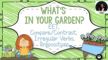 Spring Garden Language: Describe, Compare/Contrast, Preposition, Irreg Verbs