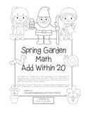 """Spring Garden Math"" Add Within 20 - Common Core - Addition Fun! (black line)"