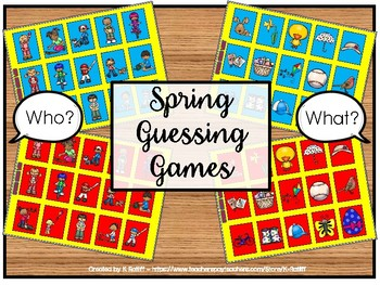 Spring Guessing Games:  Who? and What?