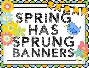 """""""Spring Has Sprung"""" Banners"""