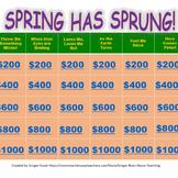 Spring Has Sprung! Jeopardy Game
