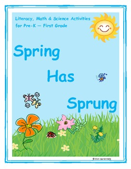 Spring Has Sprung-Literacy, Math and Science Activities