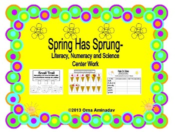 Spring Has Sprung- Literacy, Numeracy and Science Centers
