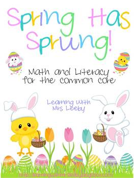 Spring Has Sprung! Math and Literacy - Common Core Aligned