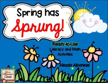 Spring Has Sprung! Ready-to-Use Math and Literacy Centers