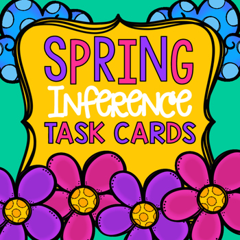 Spring Inference Task Cards