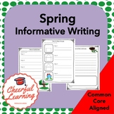Spring Informative Writing: Common Core Aligned