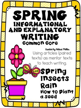 Spring Informative and Explanatory Writing -using Mentor Texts (common core)