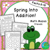 Spring Into Addition Differentiated Math Mazes Facts 0-10
