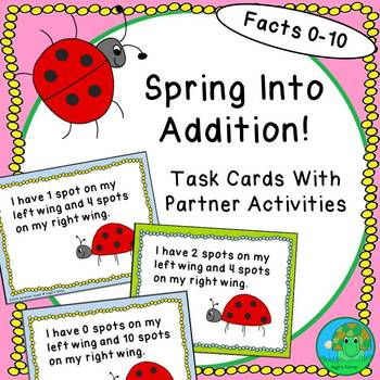 Spring Into Addition Task Cards With Partner Activities Set 3 Facts 0-10