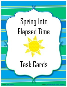 Spring Into Elapsed Time Task Cards