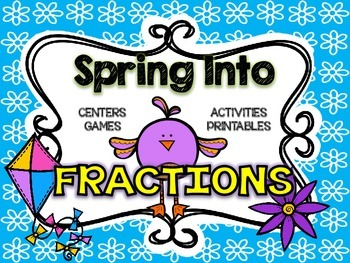 Spring Into Fractions Bundle (Centers, Printables, Activities) Distance Learning
