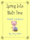 Spring Into Math Time {Contains 6 Differentiated Math Centers}